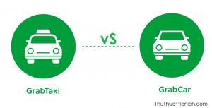 Điểm khác nhau giữa GrabTaxi với GrabCar